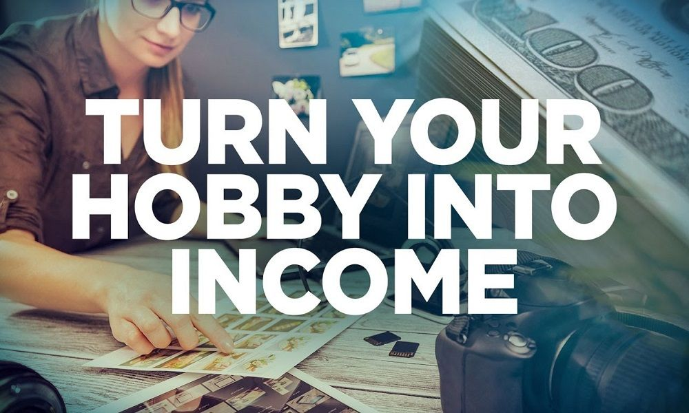 Turn Hobby into Income