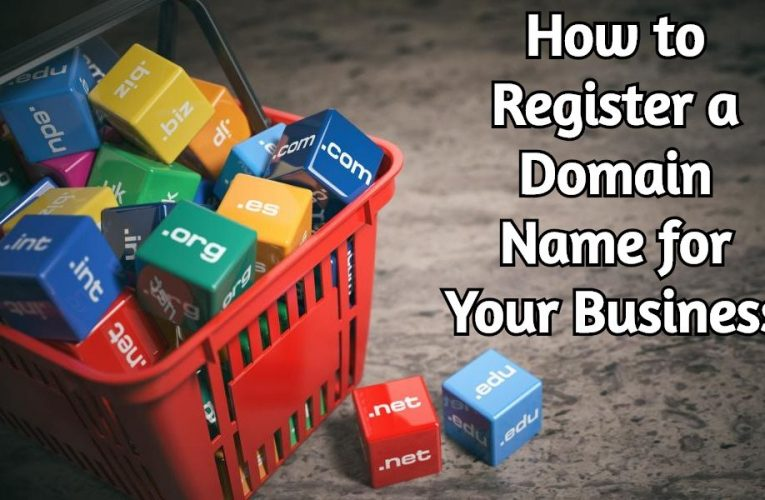 How to Register a Domain Name for Your Business?