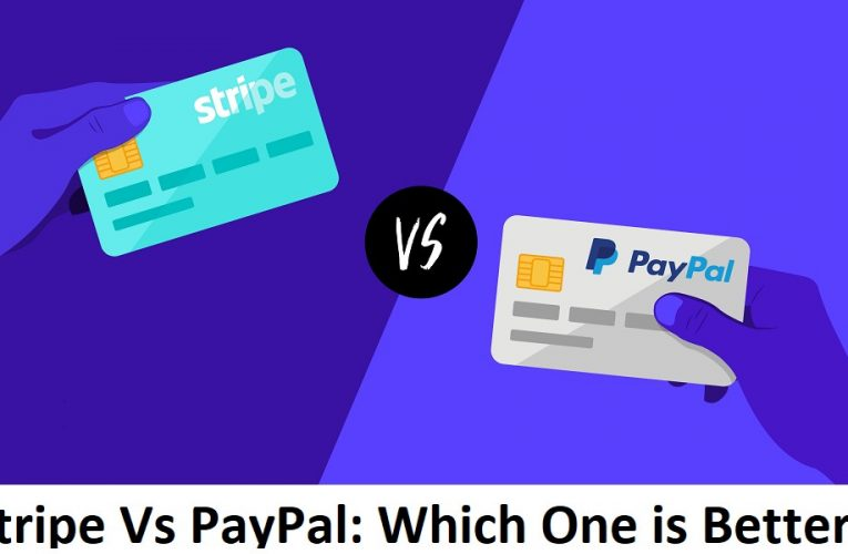 Stripe Vs PayPal: Which One is Better?
