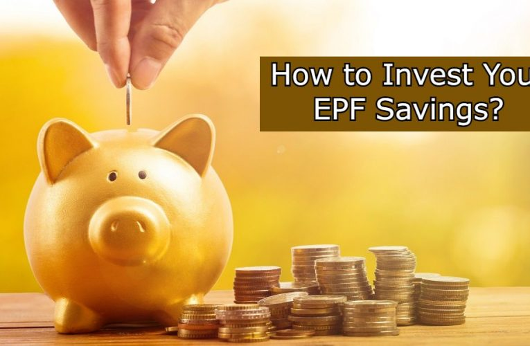 How to Invest Your EPF Savings?