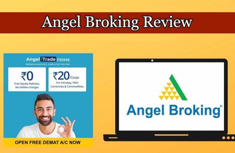 Angel Broking Review – Demat & Trading Account Review