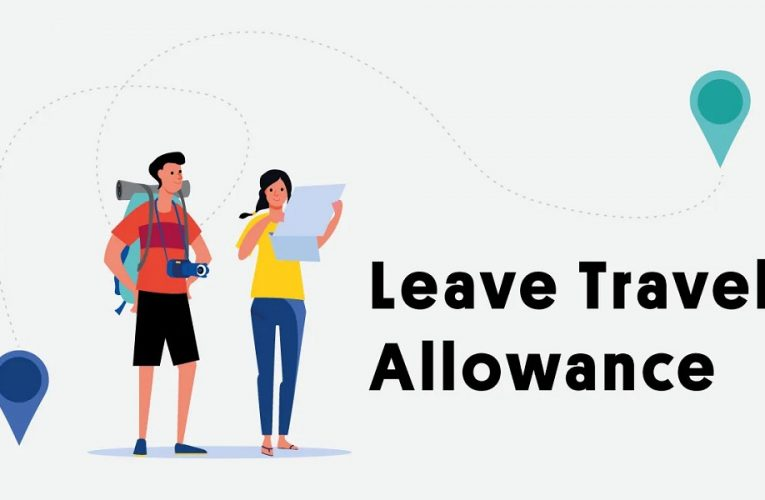 Leave Travel Allowance (LTA): How to Claim LTA from your employer?