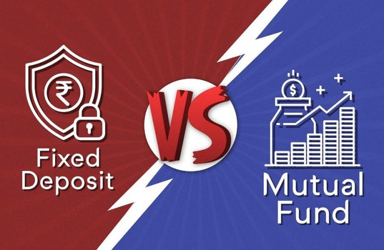 Fixed Deposit Vs Mutual Fund: Which is Better to Invest in?