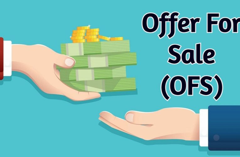 Offer For Sale (OFS)-How it Works and How You Can Bid For it?