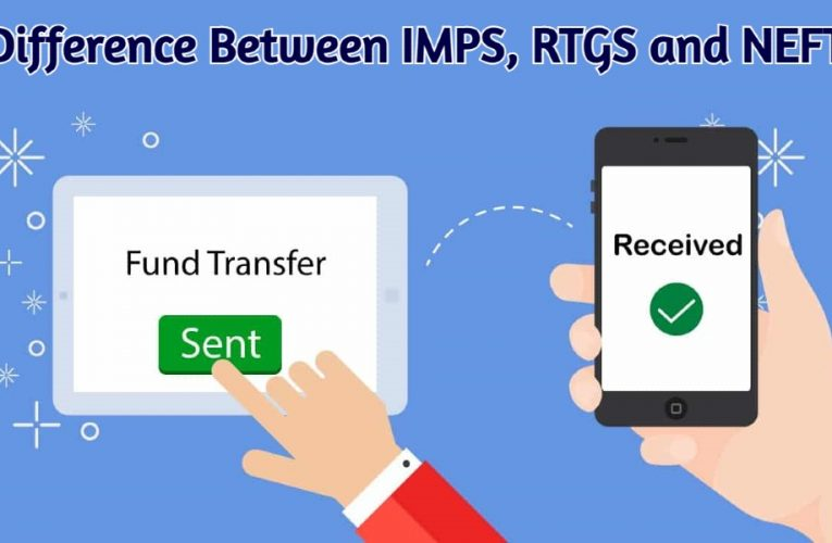 Difference Between IMPS, RTGS and NEFT