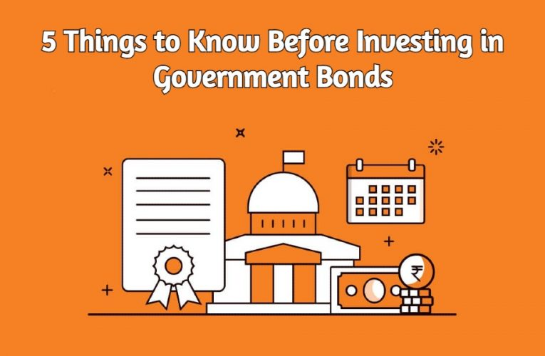 5 Things to Know Before Investing in Government Bonds
