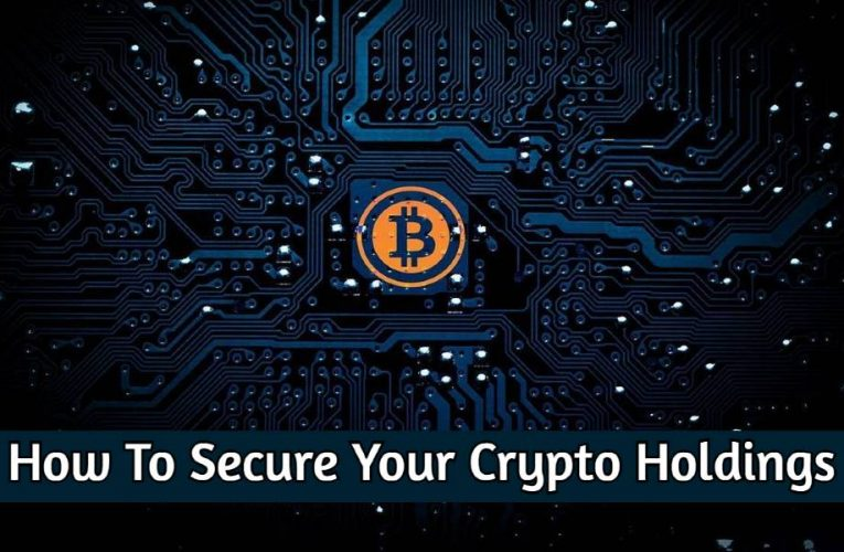 This is How You Can Secure Your Crypto Holdings